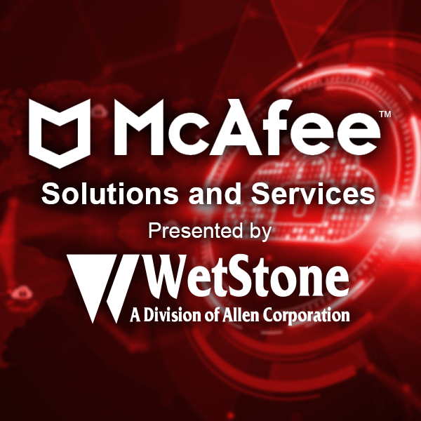 McAfee Solutions and Services Presented by Wetstone